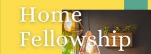 Home Fellowships Start
